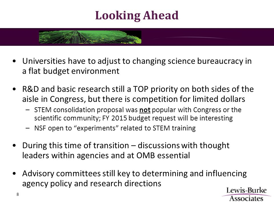 Looking Ahead Universities have to adjust to changing science bureaucracy in a flat budget environment R&D and basic research still a TOP priority on