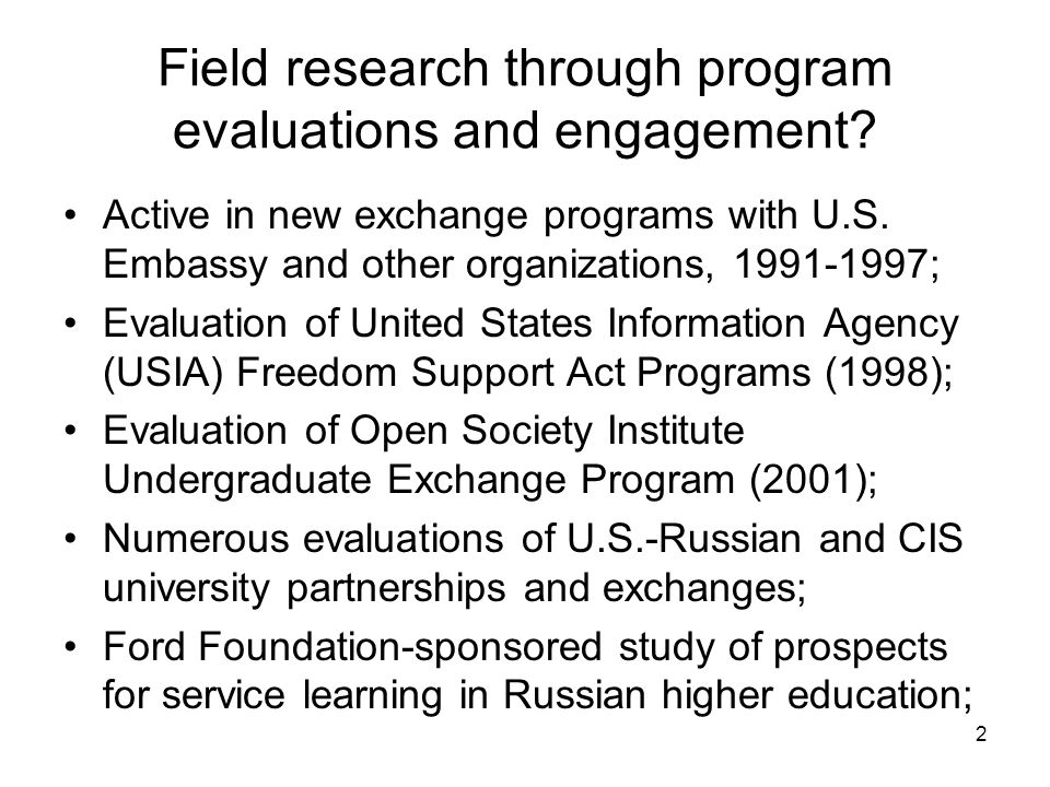 2 Field research through program evaluations and engagement.