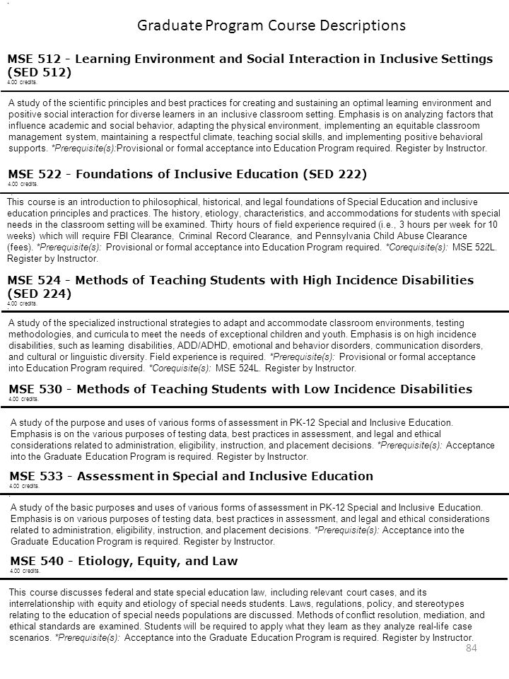 84 Graduate Program Course Descriptions MSE 512 - Learning Environment and Social Interaction in Inclusive Settings (SED 512) 4.00 credits.. A study o