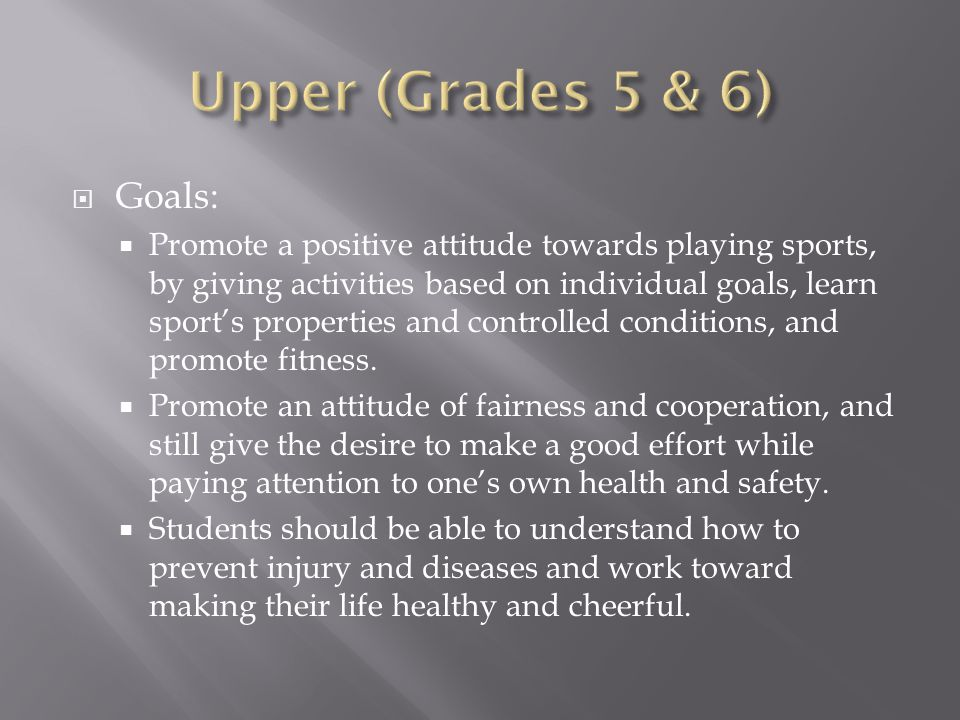 Overall Objective: To recognize the body and mind as a whole by participating in sports and through an understanding of health and safety, students should have a positive attitude toward sports, promote their fitness, and have the ability to do something good for their health on their own, and develop an attitude that will make life happy and cheerful.