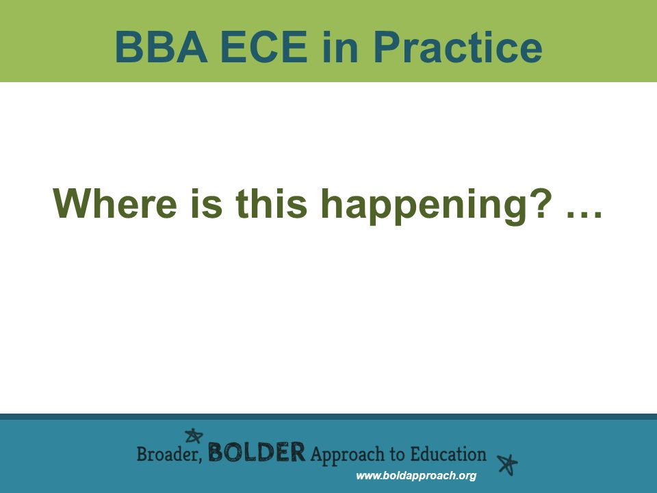 BBA ECE in Practice Where is this happening …