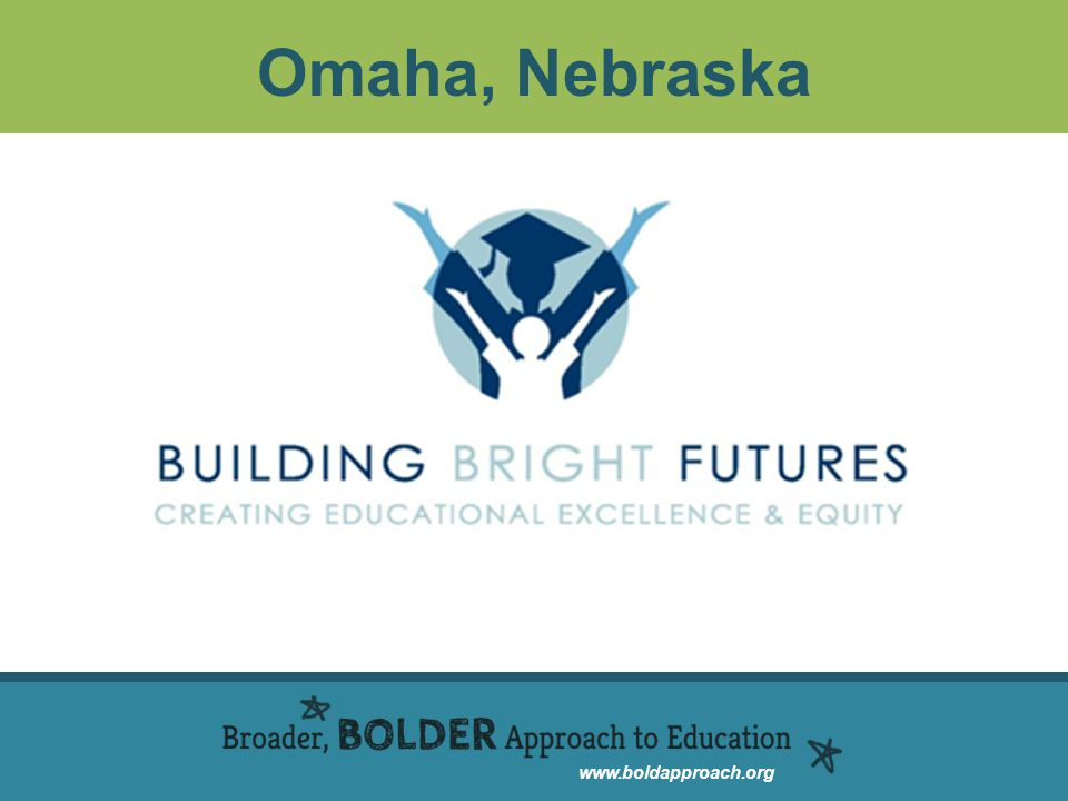 www.boldapproach.org Omaha, Nebraska