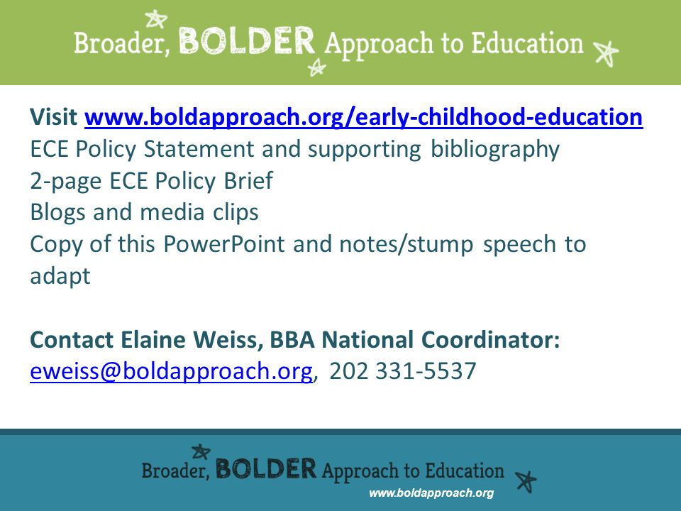 www.boldapproach.org Visit www.boldapproach.org/early-childhood-education ECE Policy Statement and supporting bibliography 2-page ECE Policy Brief Blo