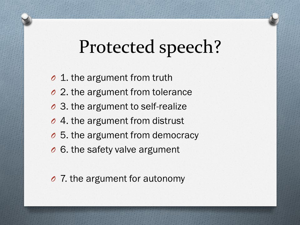 Protected speech? O 1. the argument from truth O 2. the argument from tolerance O 3. the argument to self-realize O 4. the argument from distrust O 5.