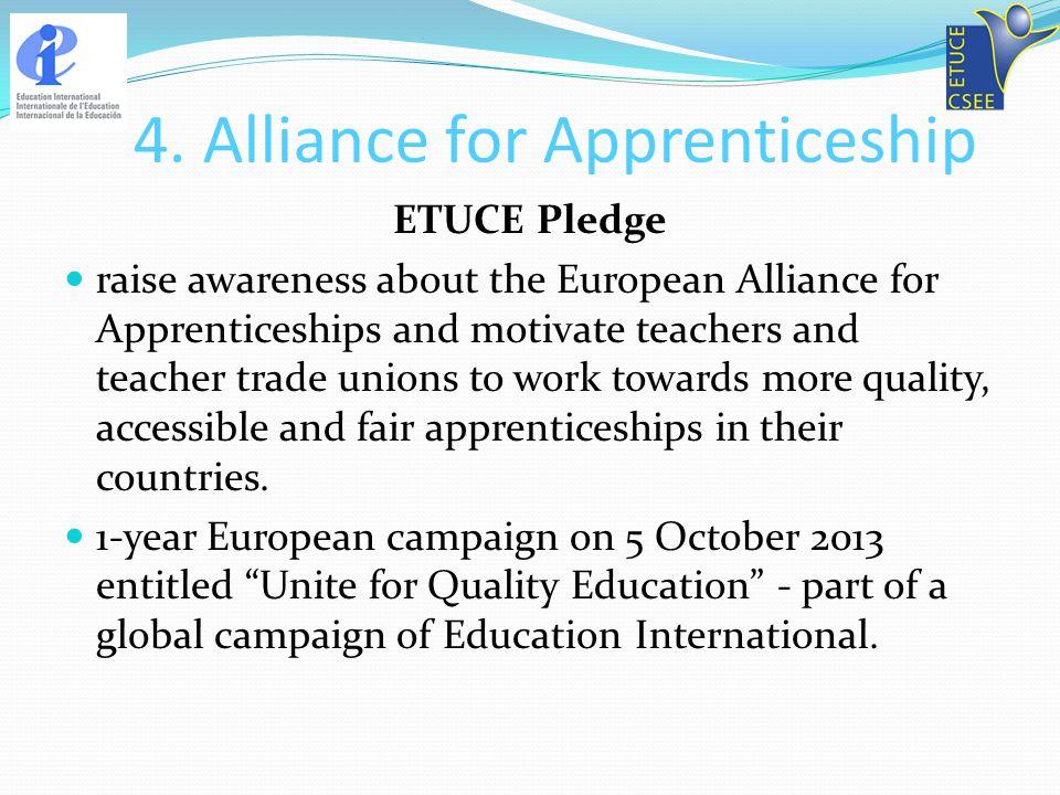 4. Alliance for Apprenticeship ETUCE Pledge raise awareness about the European Alliance for Apprenticeships and motivate teachers and teacher trade un