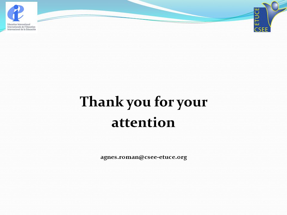 Thank you for your attention agnes.roman@csee-etuce.org