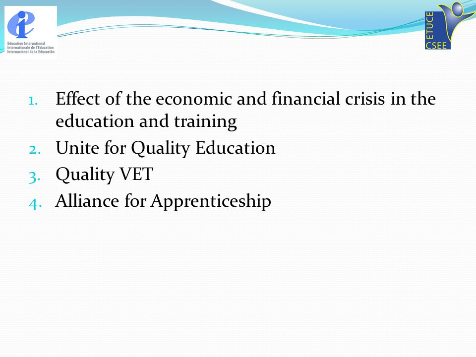 1. Effect of the economic and financial crisis in the education and training 2.
