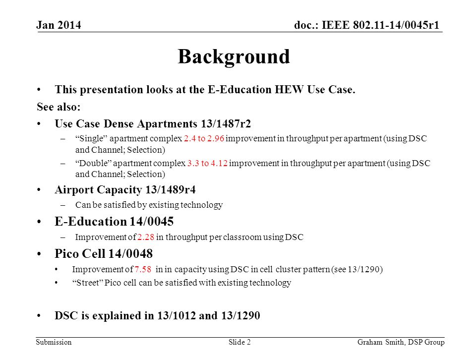 doc.: IEEE 802.11-14/0045r1 Submission Background This presentation looks at the E-Education HEW Use Case. See also: Use Case Dense Apartments 13/1487