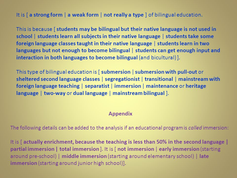 It is [ a strong form | a weak form | not really a type ] of bilingual education.