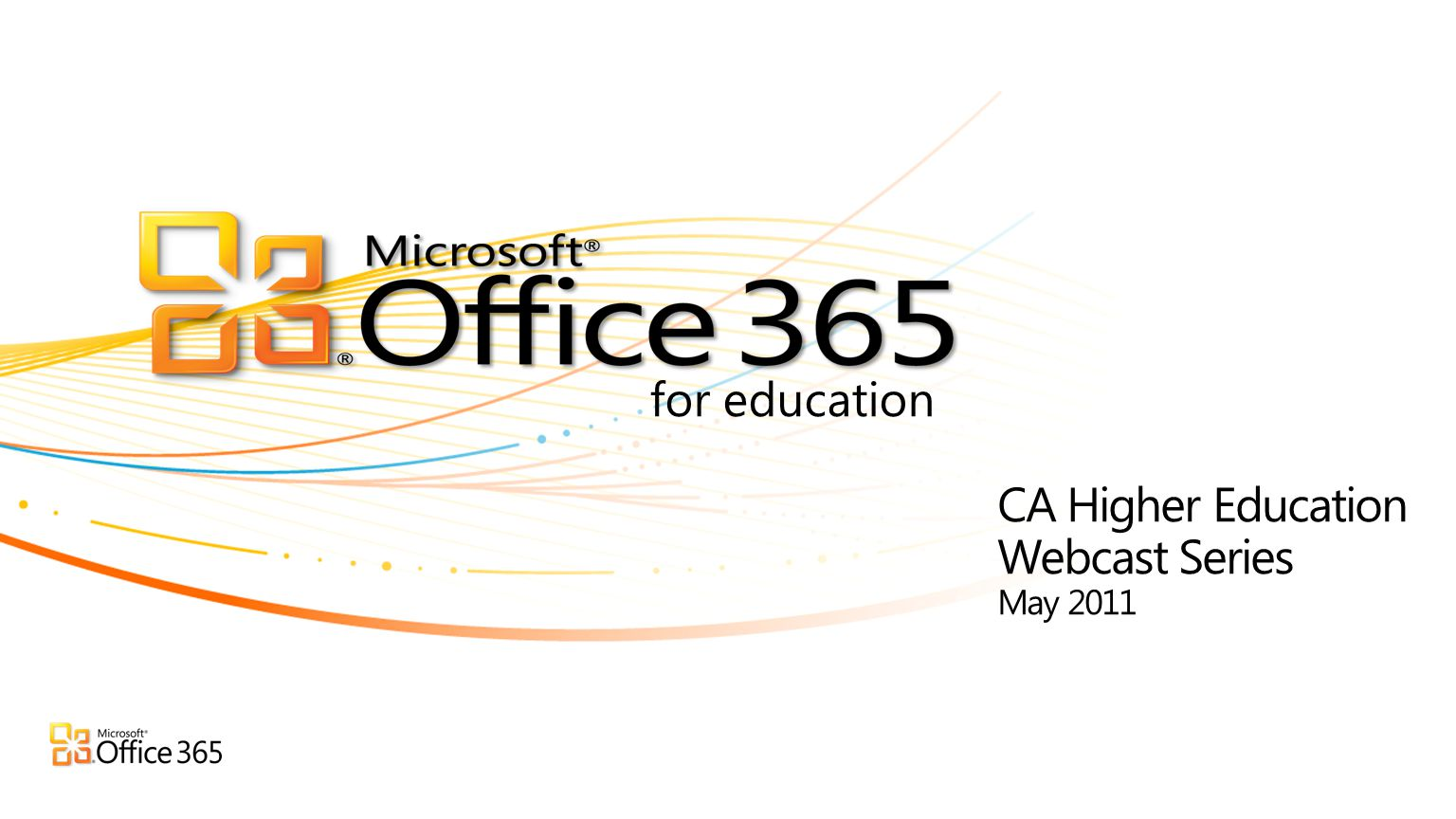 | Copyright© 2010 Microsoft Corporation Office 365 for education BRINGING TOGETHER CLOUD VERSIONS OF OUR MOST TRUSTED COMMUNICATIONS AND COLLABORATION PRODUCTS WITH THE LATEST VERSION OF OUR DESKTOP SUITE FOR EDUCATIONAL INSTITUTIONS OF ALL SIZES.