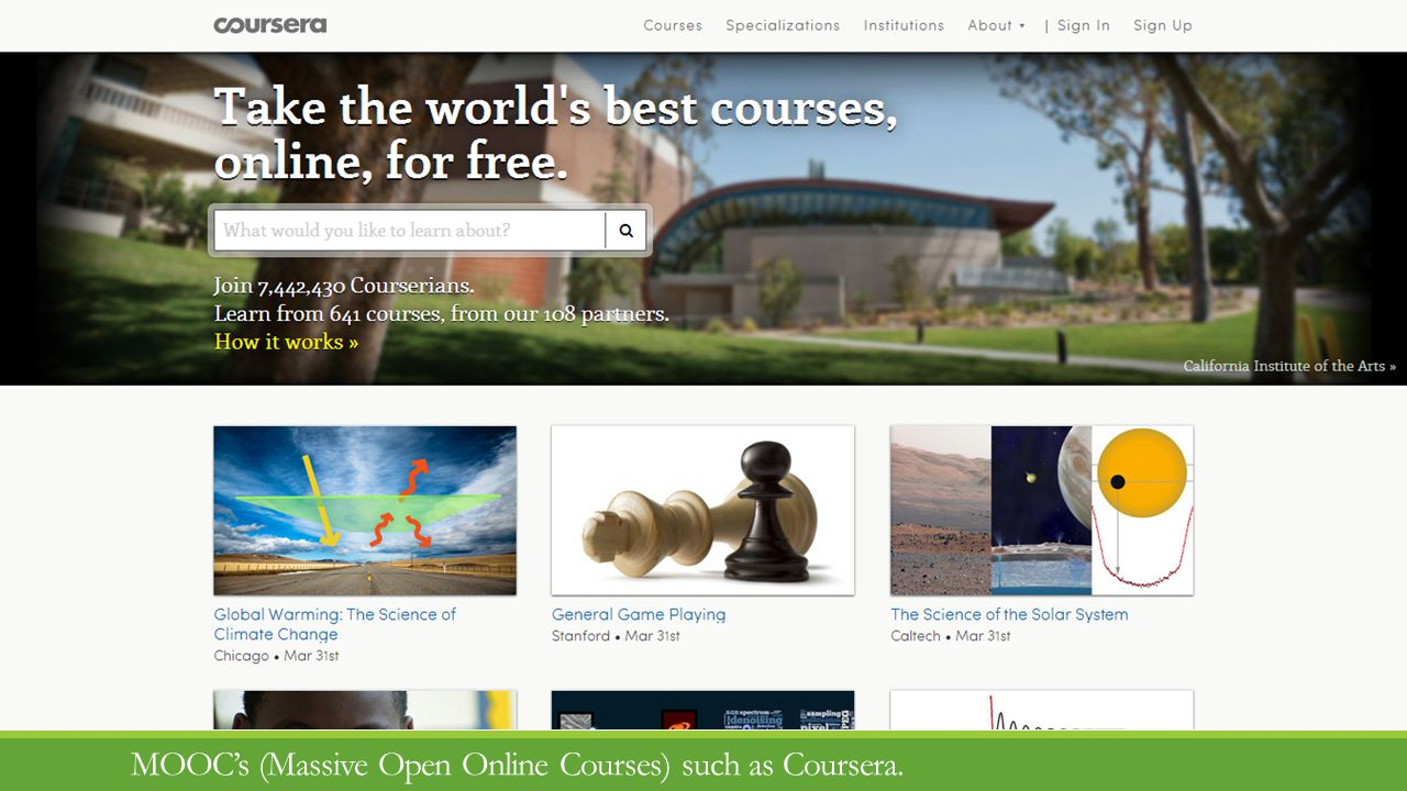MOOCs (Massive Open Online Courses) such as Coursera.