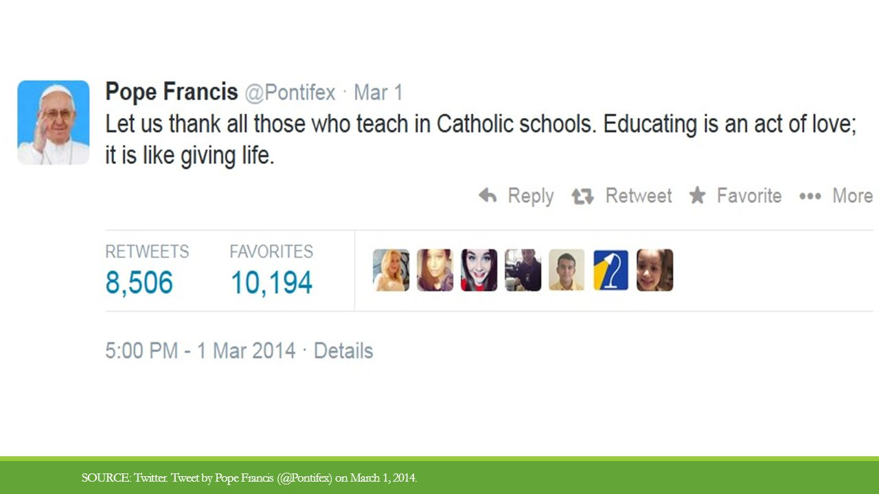 SOURCE: Twitter. Tweet by Pope Francis (@Pontifex) on March 1, 2014.