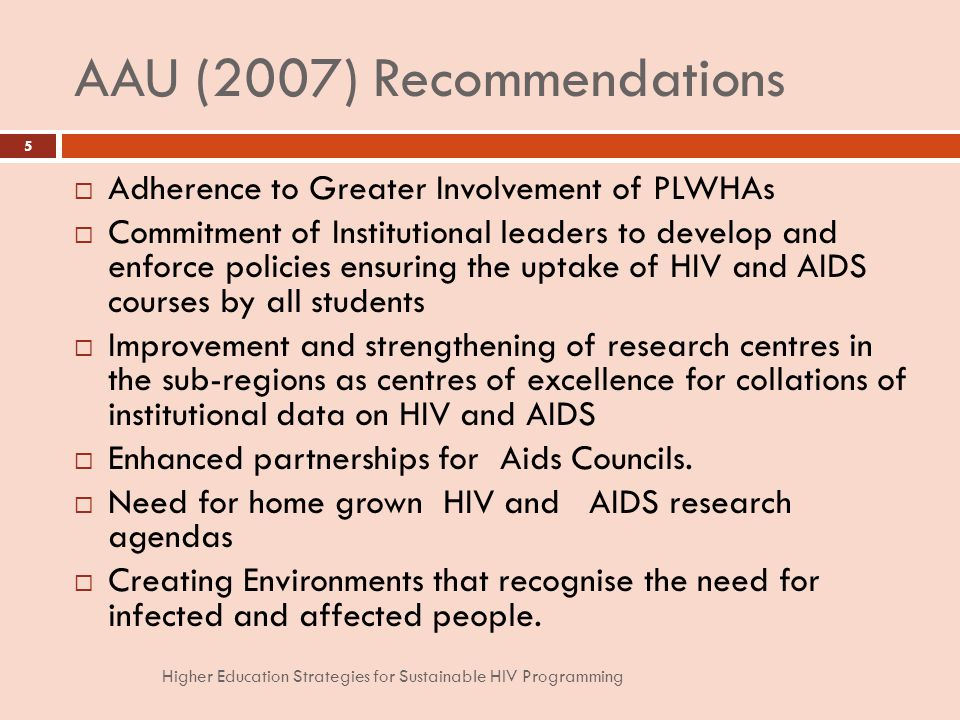 AAU (2007) Recommendations Adherence to Greater Involvement of PLWHAs Commitment of Institutional leaders to develop and enforce policies ensuring the