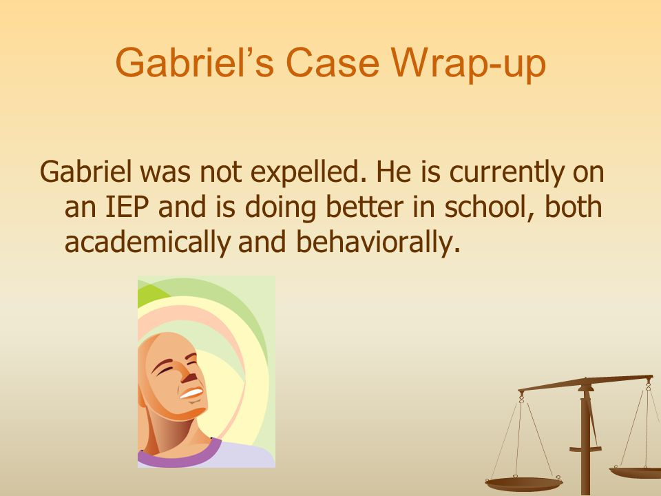 Gabriels Case Wrap-up Gabriel was not expelled.