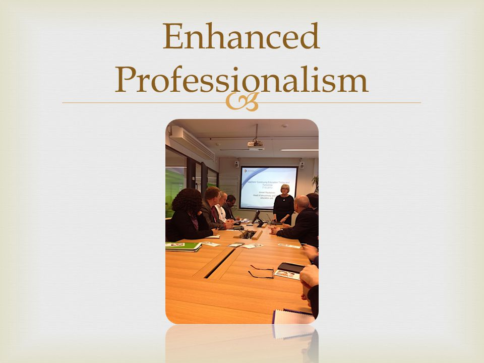 Enhanced Professionalism