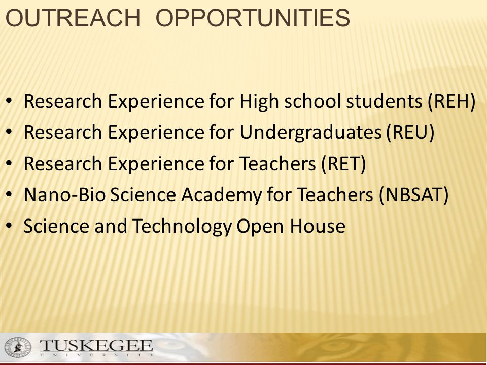 Research Experience for High school students (REH) Research Experience for Undergraduates (REU) Research Experience for Teachers (RET) Nano-Bio Scienc