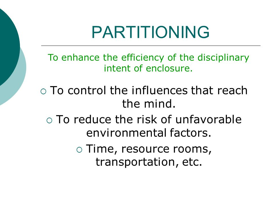 PARTITIONING To control the influences that reach the mind.