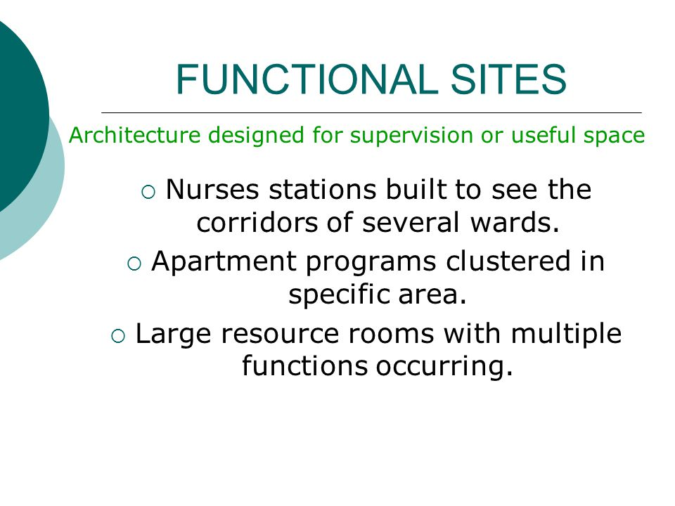 FUNCTIONAL SITES Nurses stations built to see the corridors of several wards.