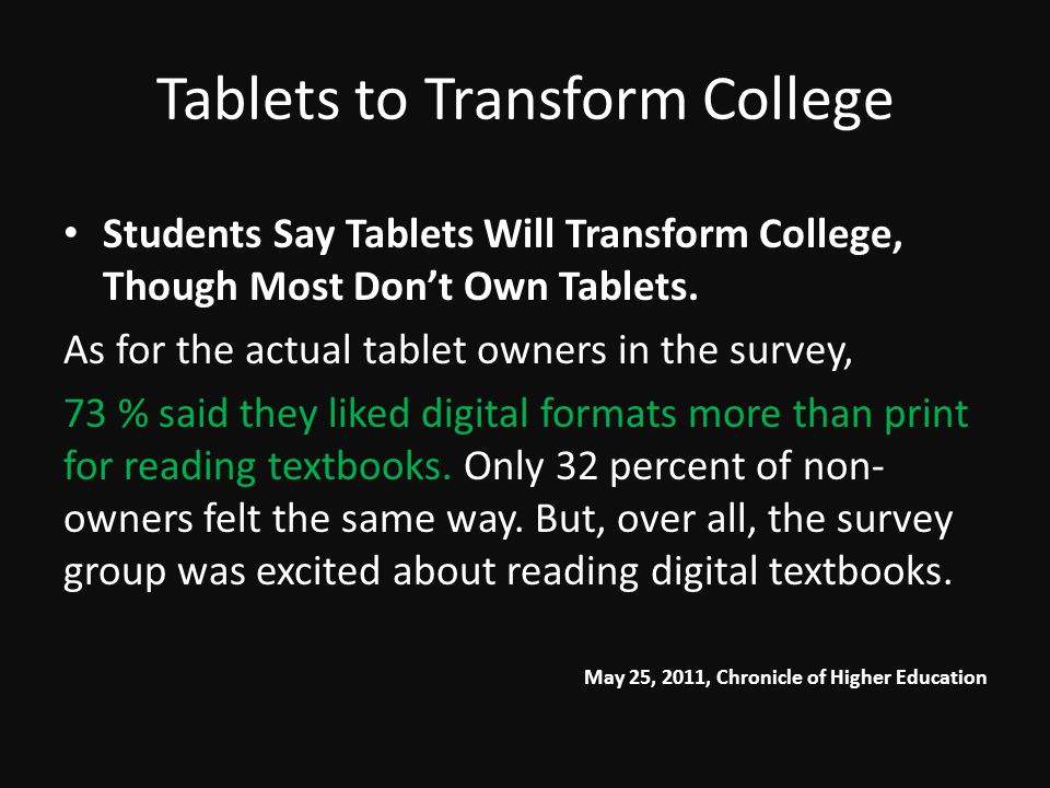 Tablets to Transform College Students Say Tablets Will Transform College, Though Most Dont Own Tablets.