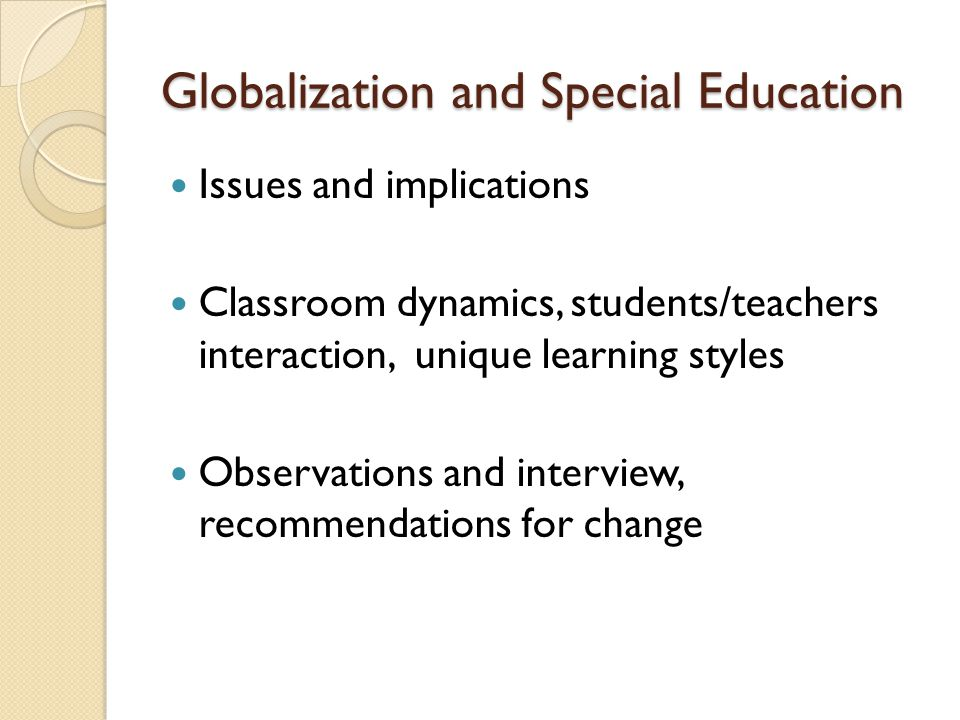 Learning Outcomes: To obtain a general understanding of the relatedness of global education and global citizenship on historical development and contemporary dilemmas and practices in the field of special education.