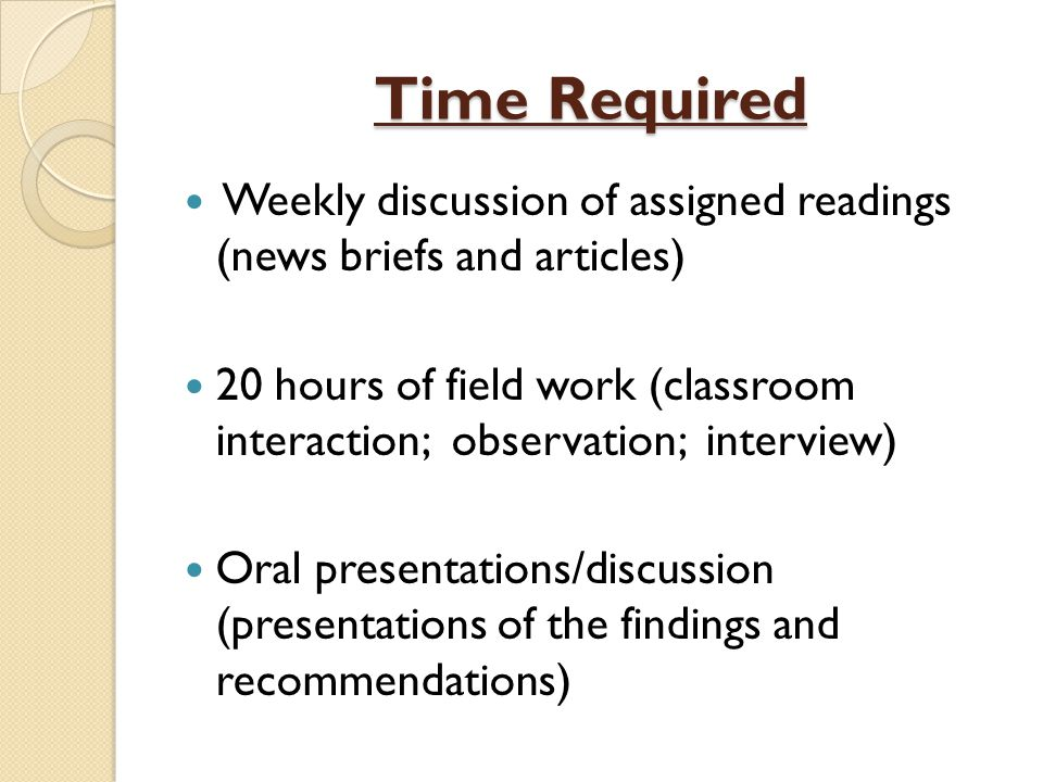 Procedures Procedures Procedures by class sessions Prior to field placement: Introduce students to the topic of globalization through a discussion of the news brief and articles (students will be instructed to research and bring to class one article that addresses the issue of global education and global citizenship ) specific readings; discussion guide Distribute guidelines and requirements for project (Attachment of field work requirement and final product) Field placement/classroom interaction (students observations begins ) Students share observations and how the findings relate to the news brief and articles discussed in class Based on classroom interaction and observations as a class, students with construct teacher interview questions Field placement/classroom interaction (students conduct teacher interviews) Class discussion of the interview findings and how the information gathered connects with the observation findings Student write-up of the project (summary of activity; observation, and interview, their stance of global education and global citizenship in the special education classroom context, and recommendations Students oral class presentations /discussion
