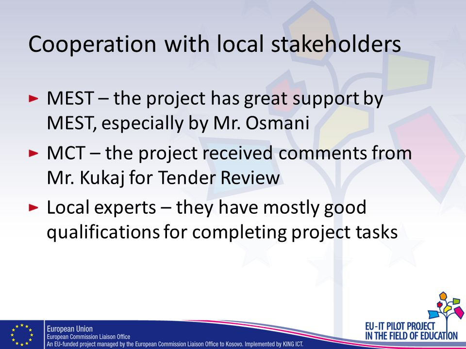 Cooperation with local stakeholders MEST – the project has great support by MEST, especially by Mr.