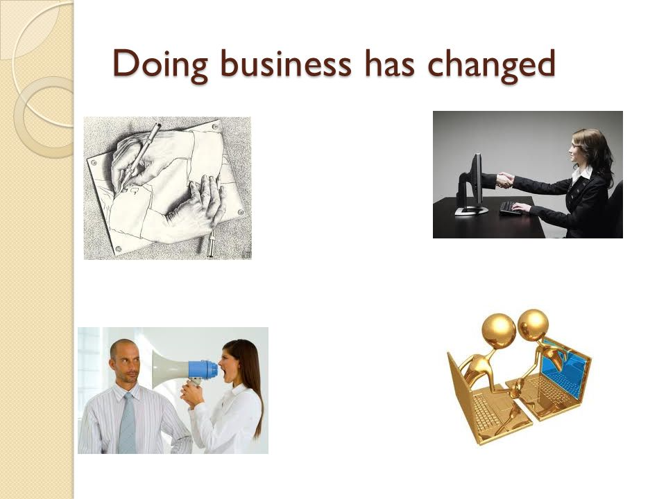 Doing business has changed