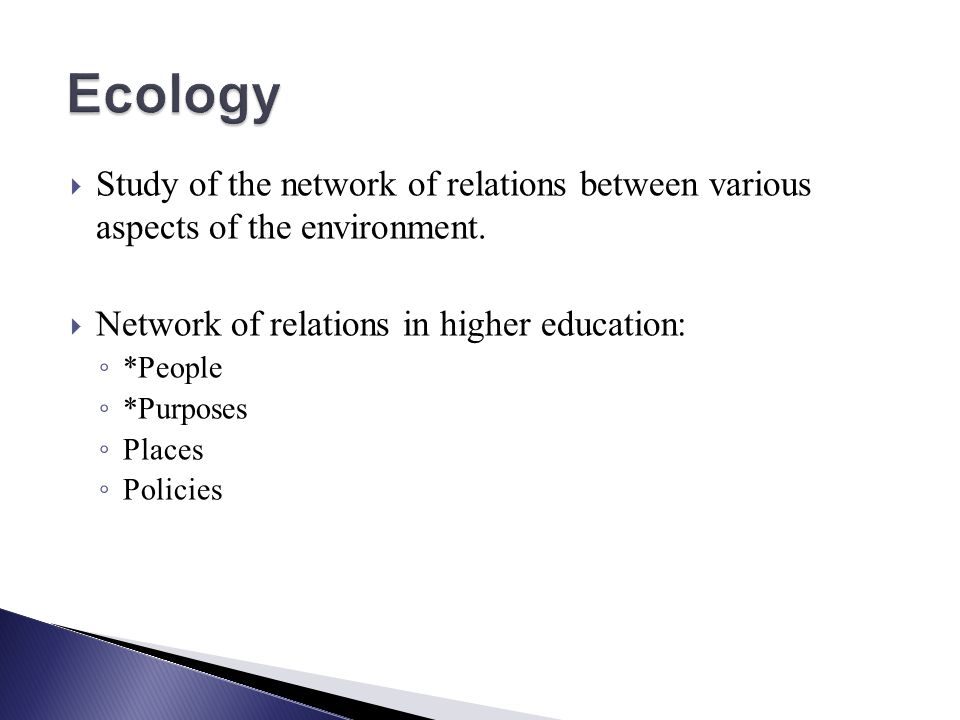 Study of the network of relations between various aspects of the environment.