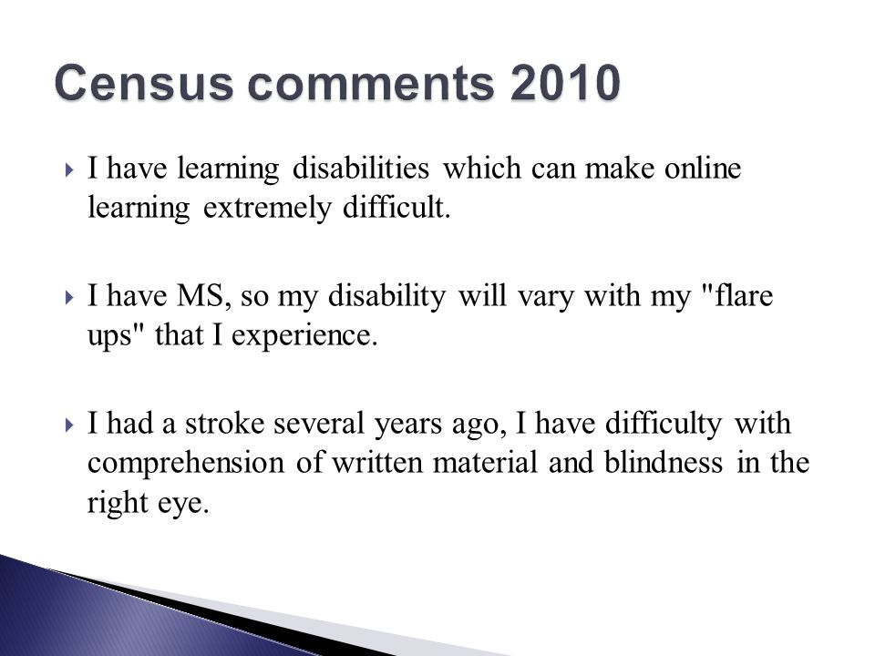 I have learning disabilities which can make online learning extremely difficult.