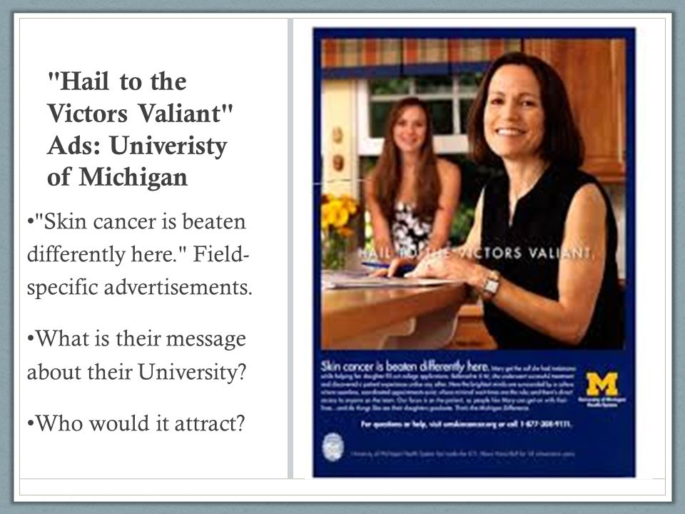 Hail to the Victors Valiant Ads: Univeristy of Michigan Skin cancer is beaten differently here. Field- specific advertisements.