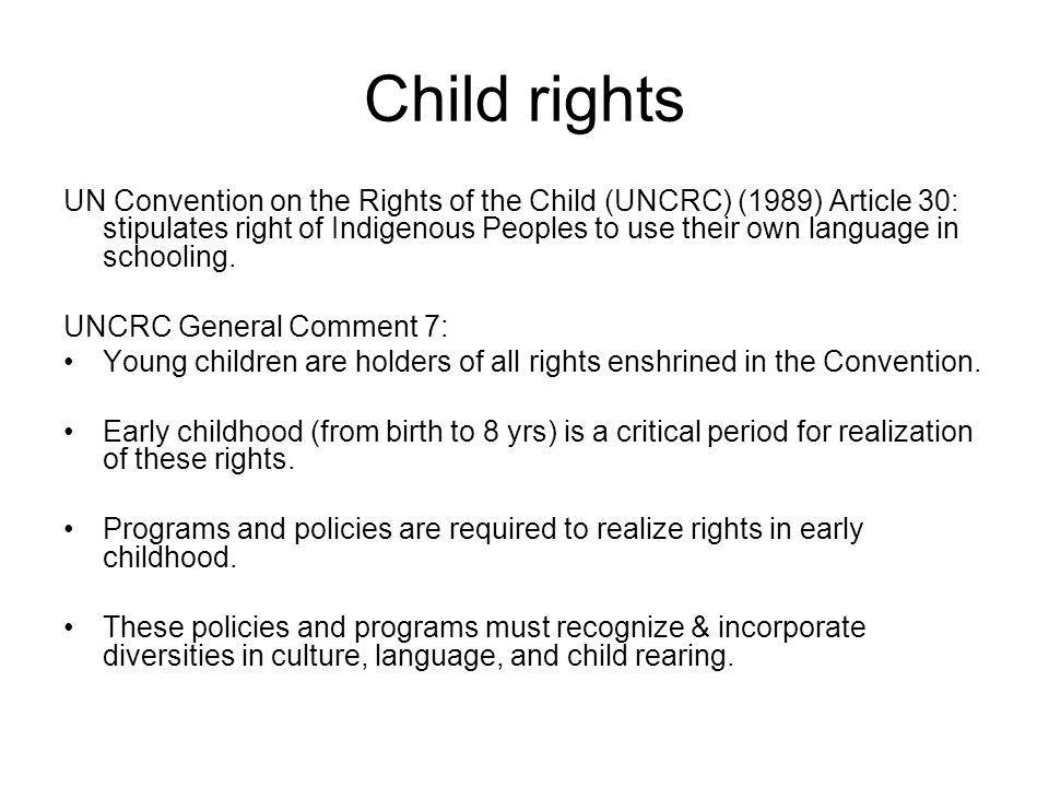 Parental rights UNCRC Article 29 Education of the child shall be directed to development of respect for the childs parents, and the childs own cultural identity, language and values,, as well as for the national values of the country in which the child is living….