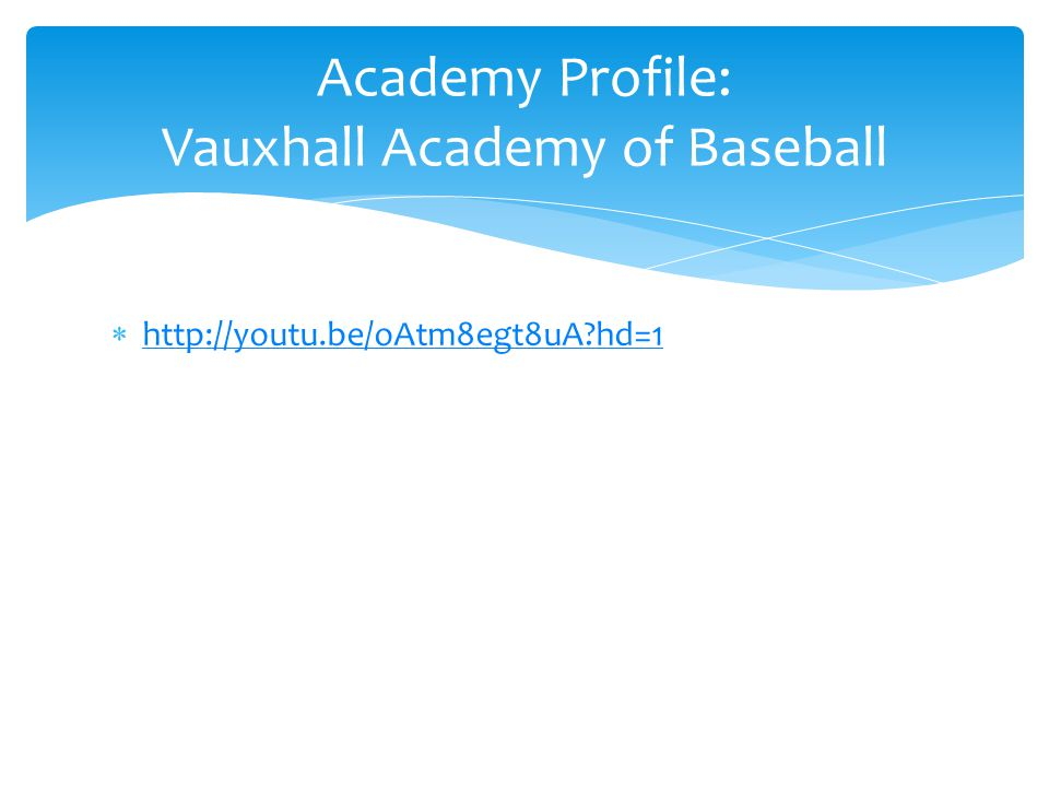http://youtu.be/oAtm8egt8uA hd=1 Academy Profile: Vauxhall Academy of Baseball