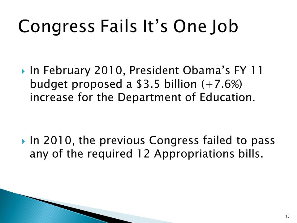 In February 2010, President Obamas FY 11 budget proposed a $3.5 billion (+7.6%) increase for the Department of Education.