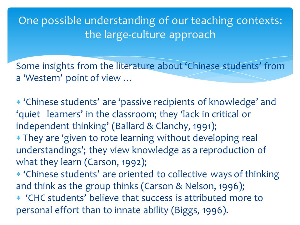 One possible understanding of our teaching contexts: the large-culture approach Some insights from the literature about Chinese students from a Wester
