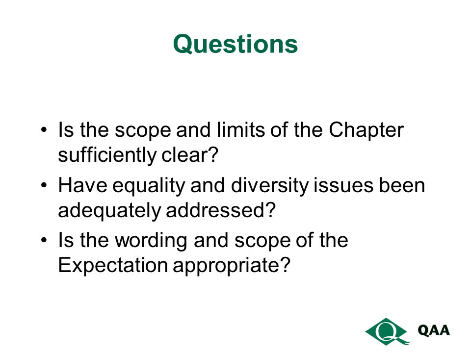 Questions Is the scope and limits of the Chapter sufficiently clear.