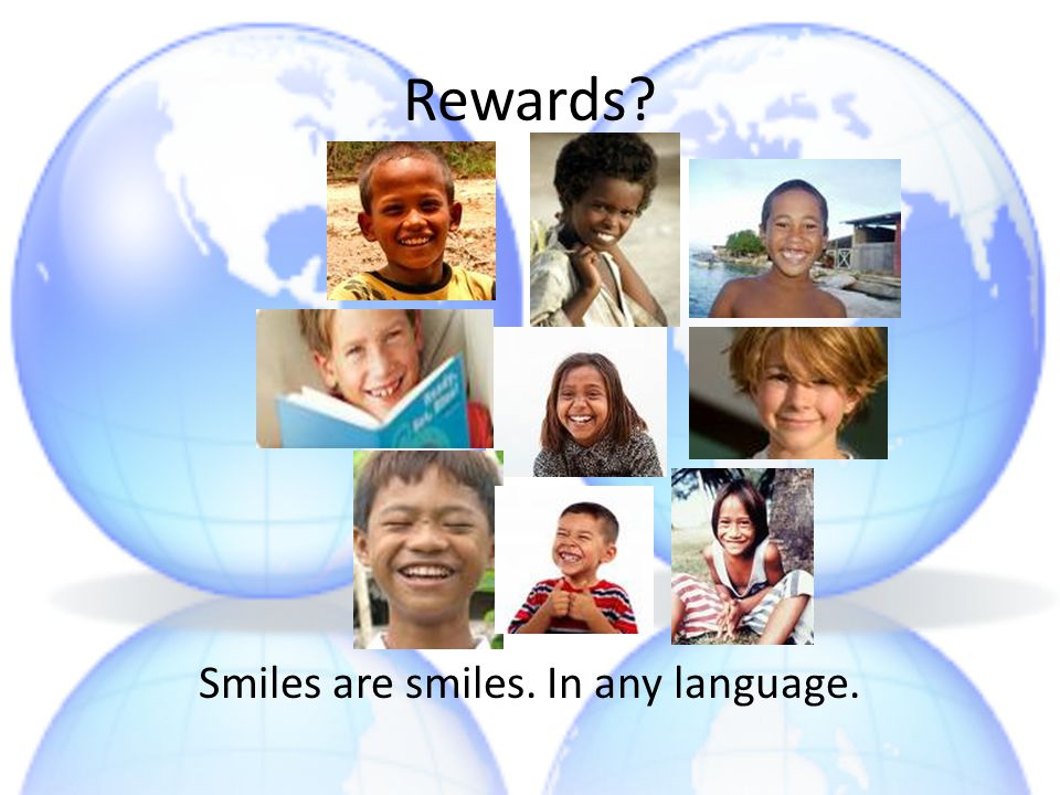 Rewards Smiles are smiles. In any language.