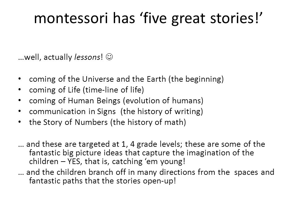montessori has five great stories.…well, actually lessons.