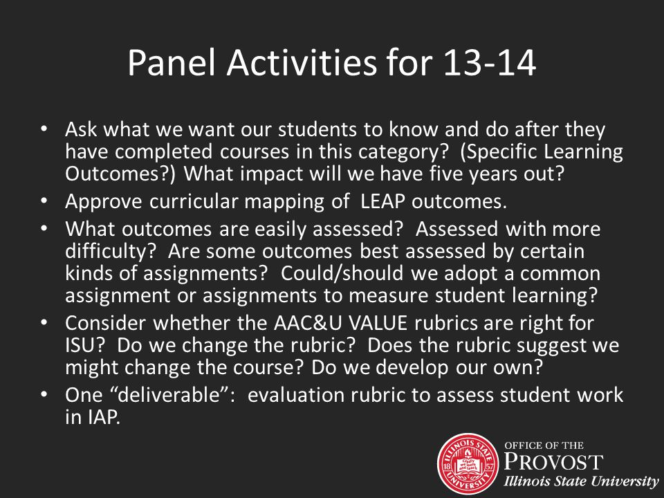 Panel Activities for 13-14 Ask what we want our students to know and do after they have completed courses in this category? (Specific Learning Outcome