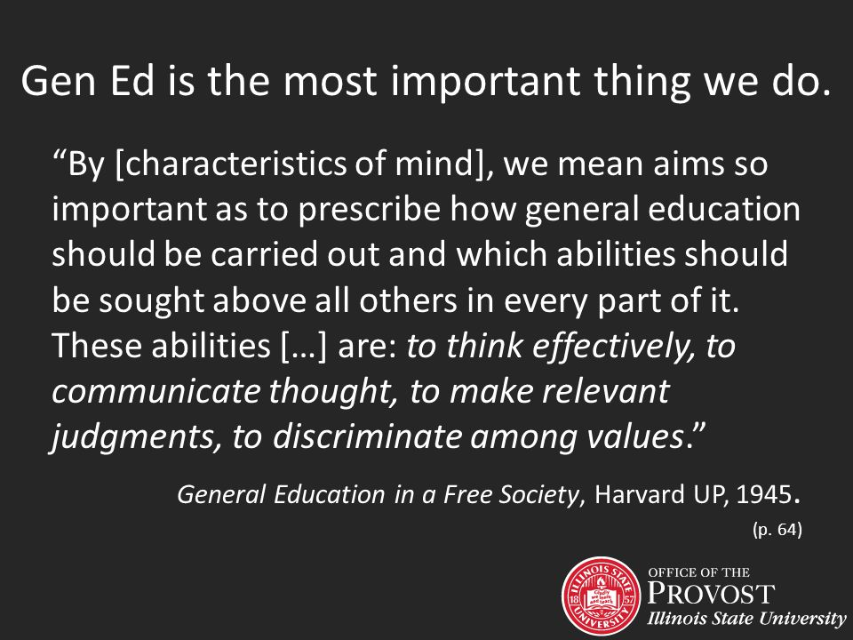 (General) Education creates habits of mind.