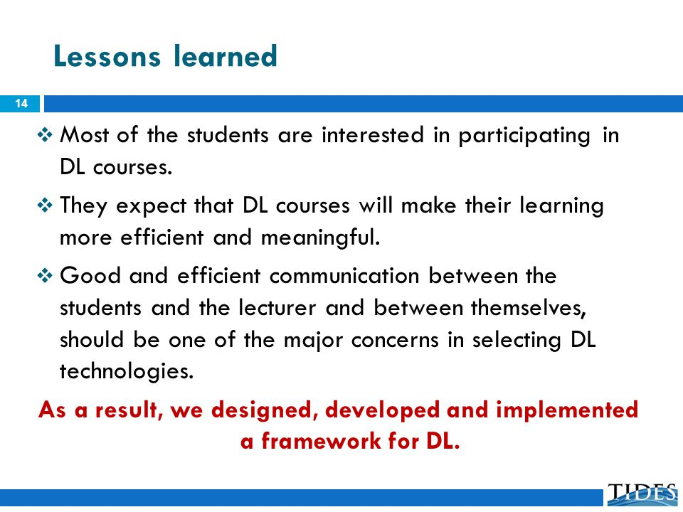 Lessons learned Most of the students are interested in participating in DL courses.