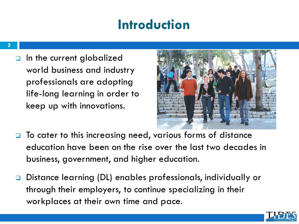 Introduction In the current globalized world business and industry professionals are adopting life-long learning in order to keep up with innovations.