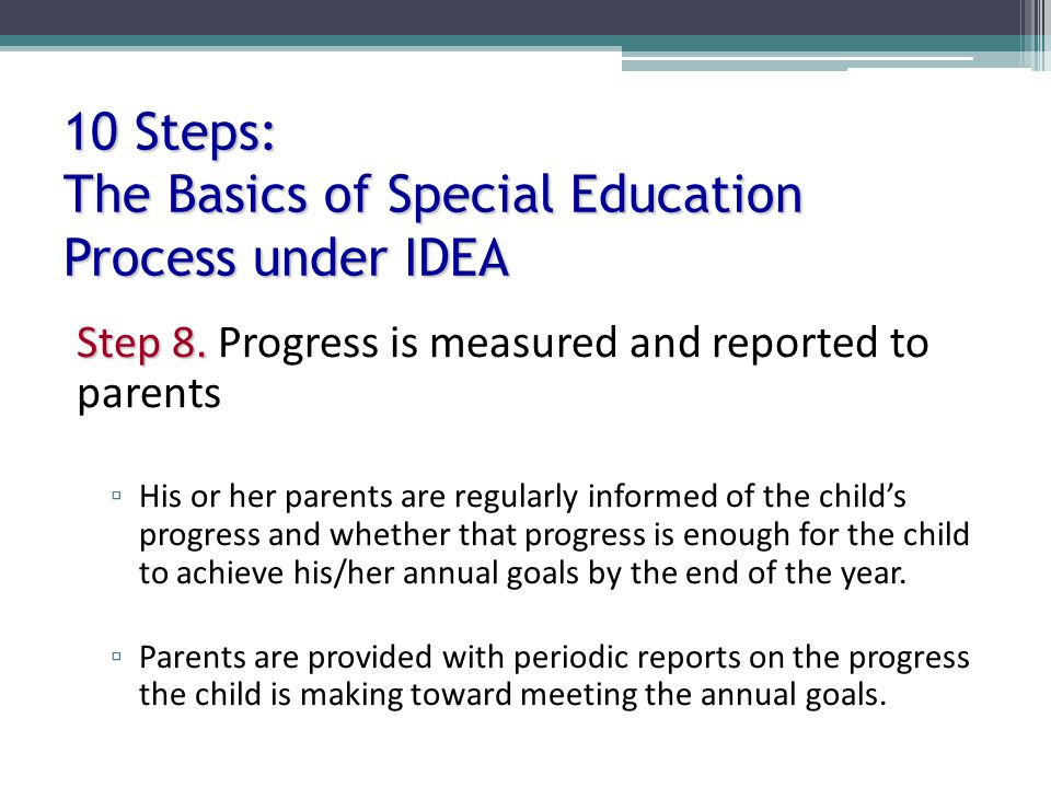 10 Steps: The Basics of Special Education Process under IDEA Step 8.