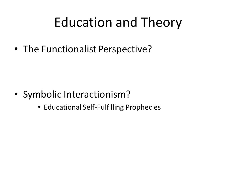 Education and Theory The Functionalist Perspective.