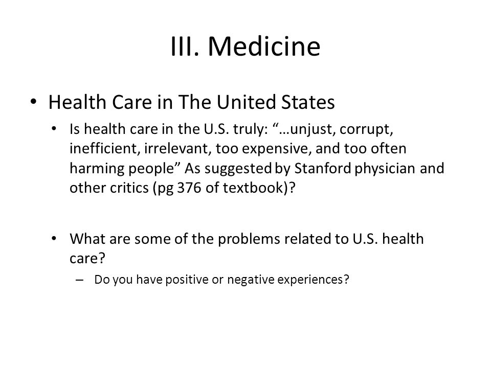 III. Medicine Health Care in The United States Is health care in the U.S.