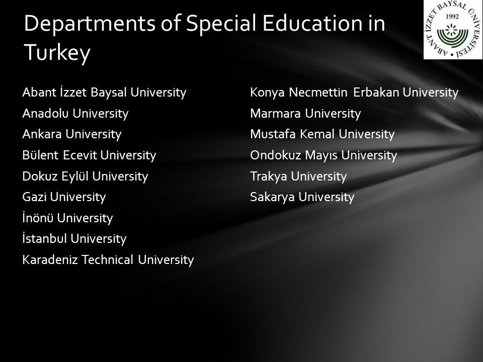 Abant İzzet Baysal University Anadolu University Ankara University Bülent Ecevit University Dokuz Eylül University Gazi University İnönü University İs