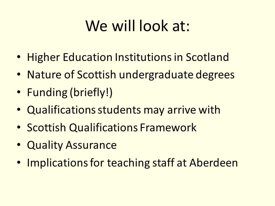 Higher Education Institutions in Scotland 20 HEIs: – ancients: Edinburgh (1582), St.