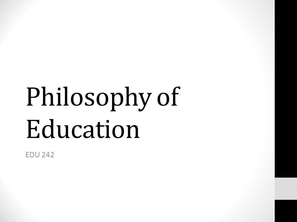 Philosophy of Education EDU 242
