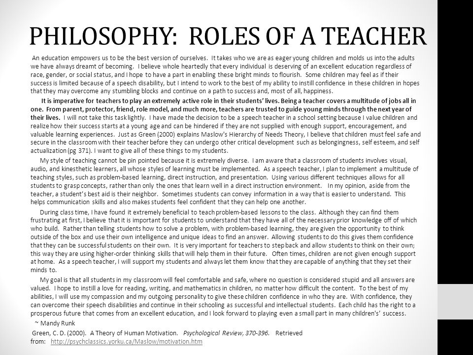 PHILOSOPHY: ROLES OF A TEACHER An education empowers us to be the best version of ourselves.