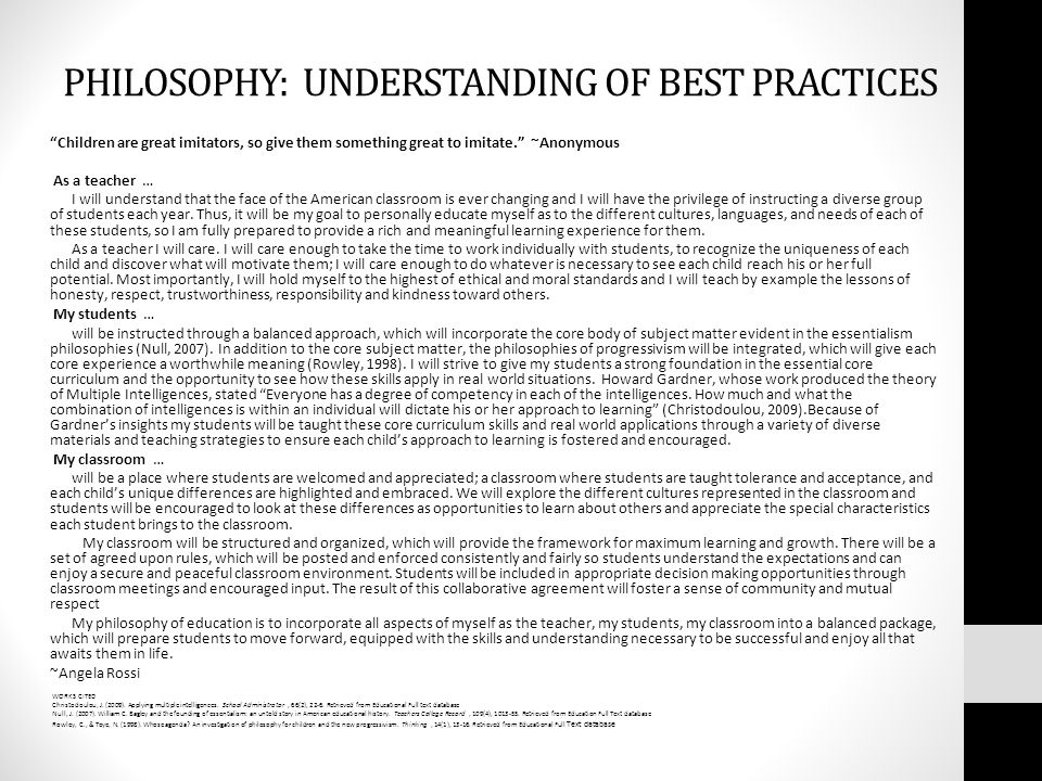 PHILOSOPHY: UNDERSTANDING OF BEST PRACTICES Children are great imitators, so give them something great to imitate.