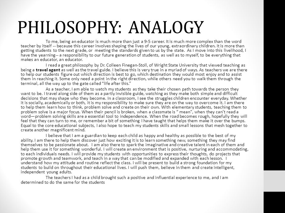 PHILOSOPHY: ANALOGY To me, being an educator is much more than just a 9-5 career.